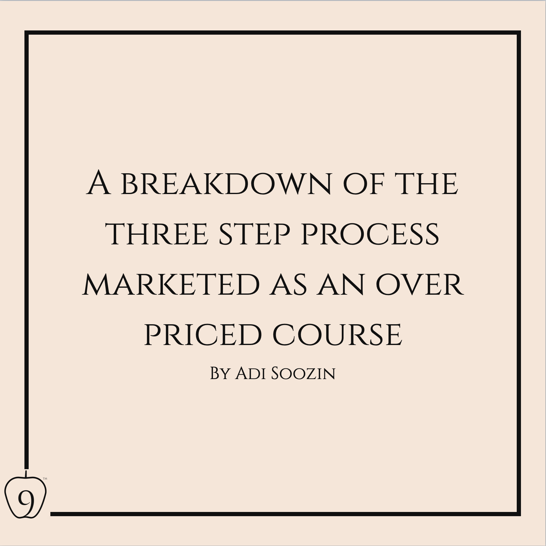 A Breakdown Of The Three Step Process Marketed As An Over Priced Course